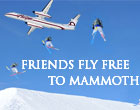 Friends Fly Free to Mammoth